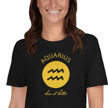 Load image into Gallery viewer, Aquarius does it better Astrology T-shirt