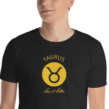 Load image into Gallery viewer, Taurus does it better Astrology T-shirt
