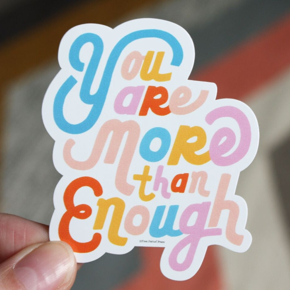 You Are More Than Enough Sticker from Diament Jewelry, a gift shop in Washington, DC.