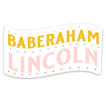 Fun Club Baberaham Lincoln Sticker from Diament Jewelry, a gift shop in Washington, DC.