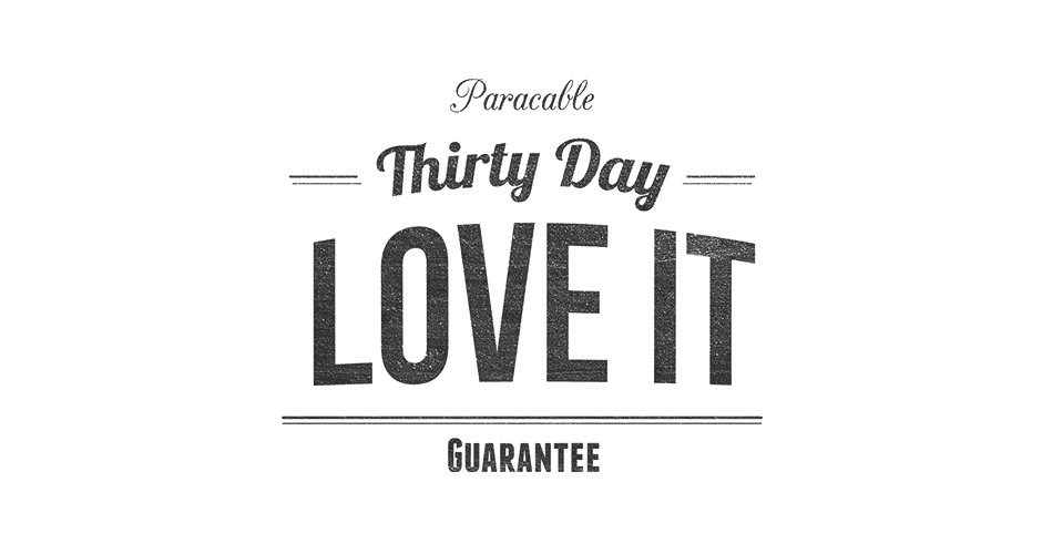 Paracable Micro USB cables come with 30 day love it guarantee