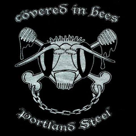Covered In Bees - Portland Steel