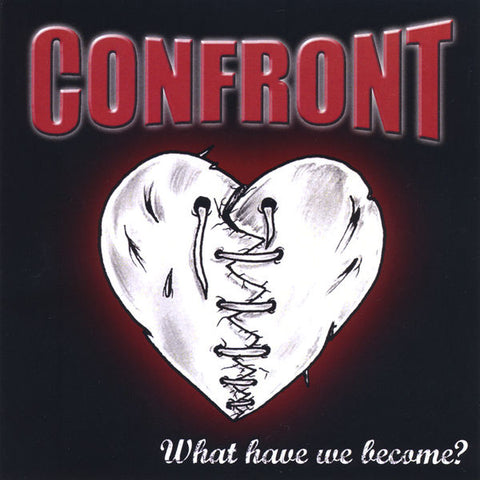 Confront - What Have We Become?