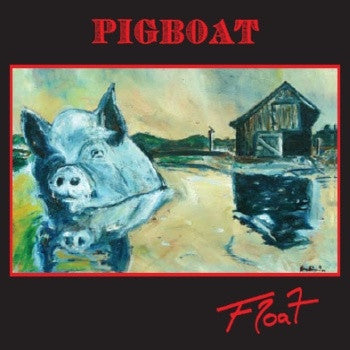 Pigboat - Float