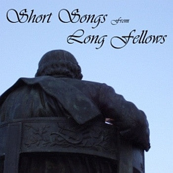 Short Songs From Long Fellows