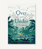 Over and Under the Rainforest By Kate Messner and Christopher Silas Neal