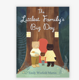 The Littlest Family's Big Day by Emily Winfield Martin