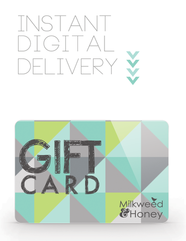 Milkweed and Honey Money Gift Card