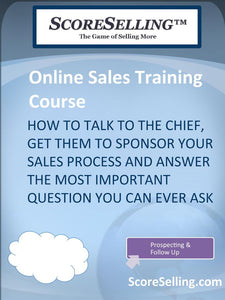 How to Talk to The CHIEF, Get Them to Sponsor Your Sales Process and Answer the Most Important Question You Can Ever Ask Them