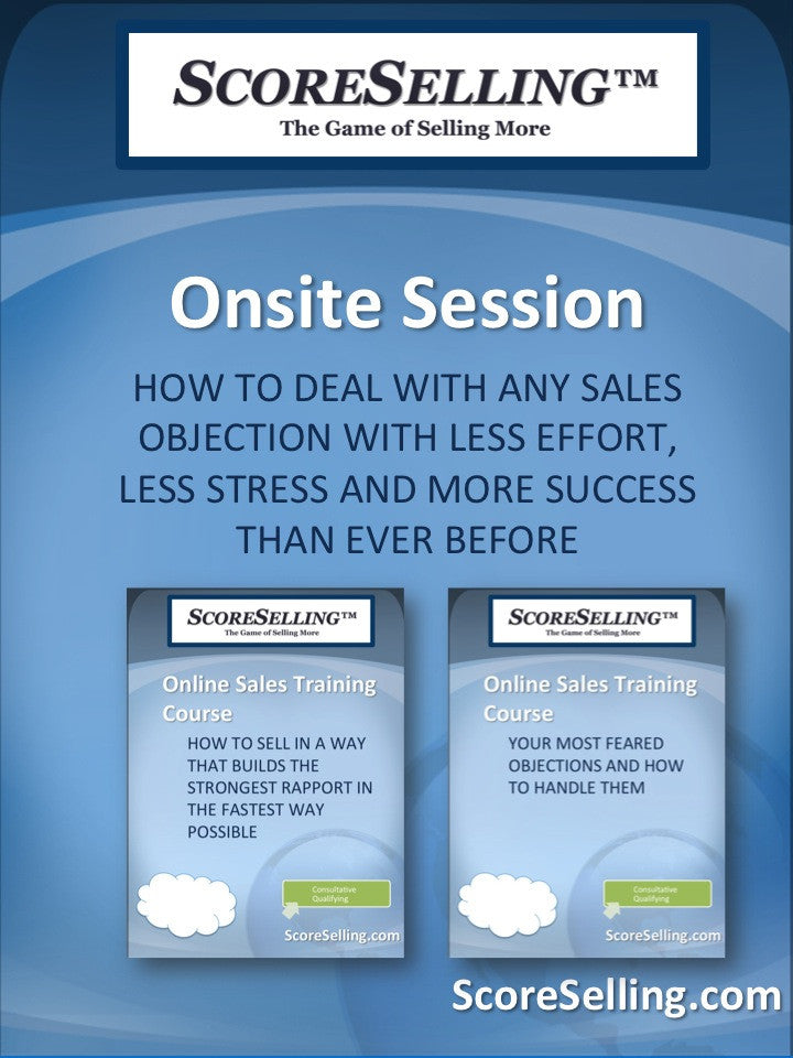 How To Deal With Any Sales Objection With Less Effort, Less Stress And More Success Than Ever Before