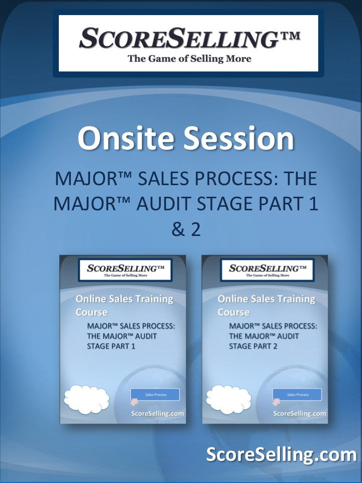 MAJOR™ Sales Process: The MAJOR™ Audit Stage Part 1 & 2