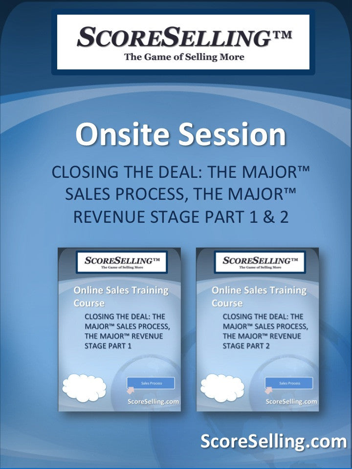 Closing The Deal: The MAJOR™ Sales Process, The MAJOR™ Revenue Stage Part 1 & 2