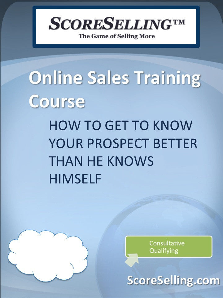 How to Get to Know Your Prospect Better than He Knows Himself