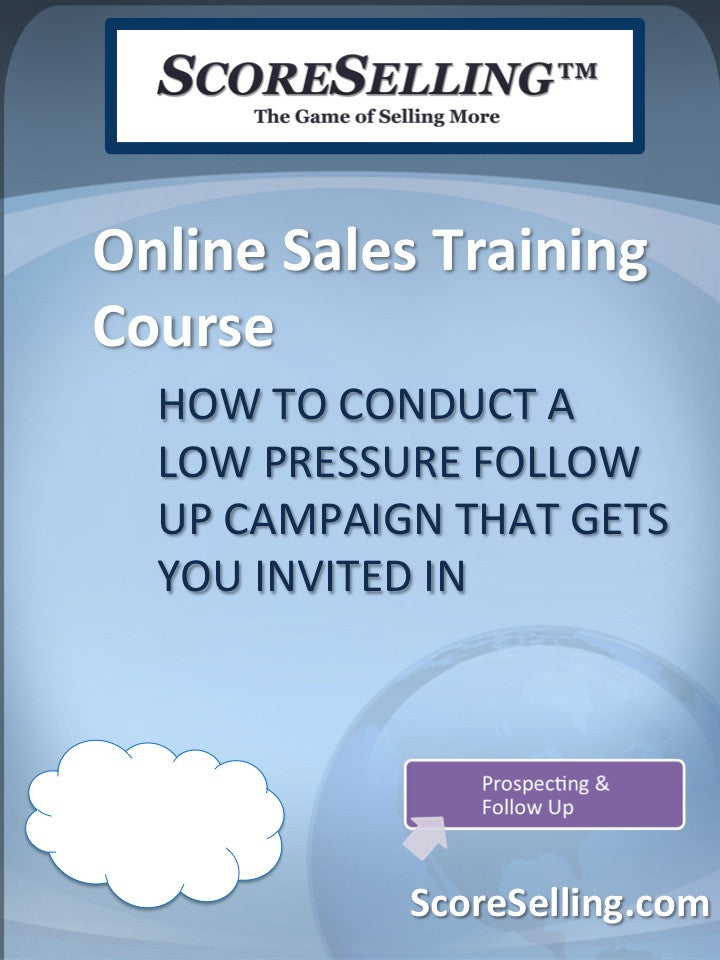 How To Conduct A Low Pressure Follow Up Campaign That Gets You Invited In