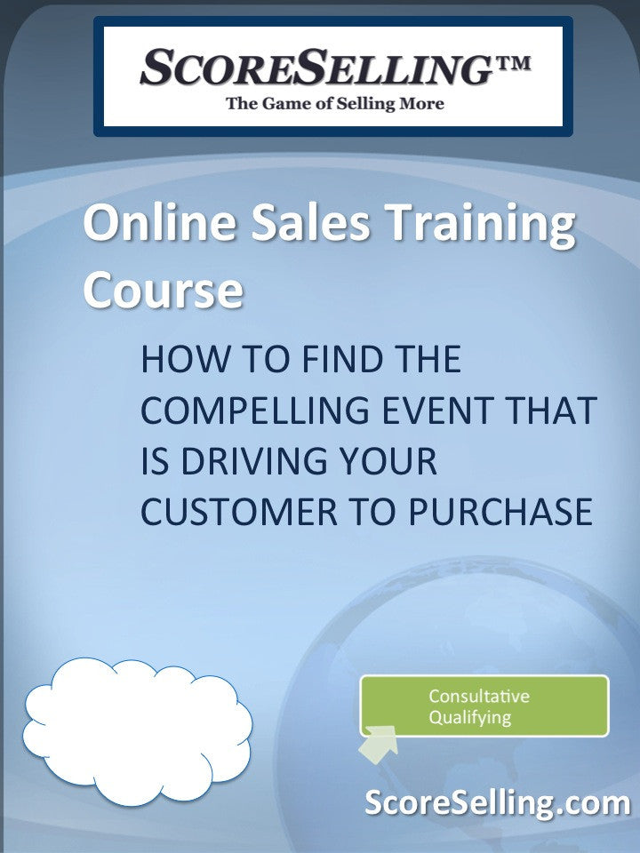 How to Find the Compelling Event that is Driving Your Customer to Purchase