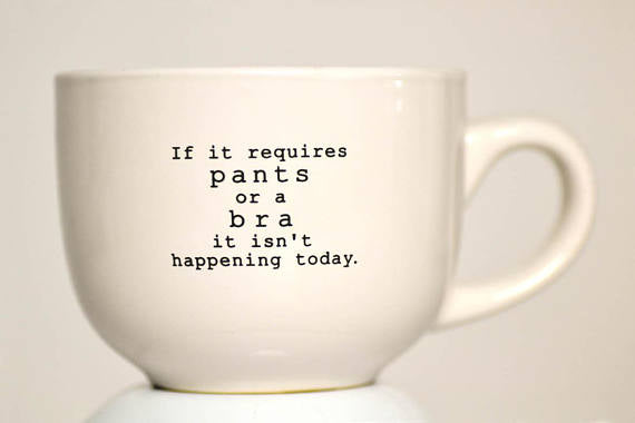 It Isn't Happening Today Mug