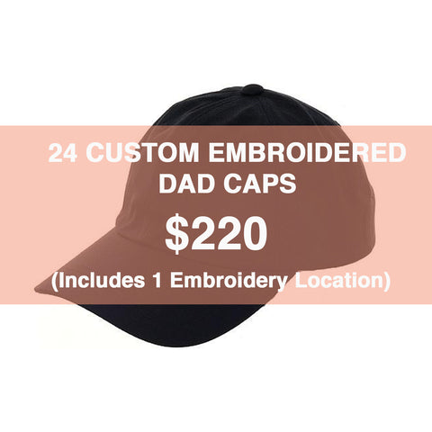 24 CUSTOM EMBROIDERED DAD CAPS