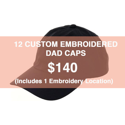 12 CUSTOM EMBROIDERED DAD CAPS