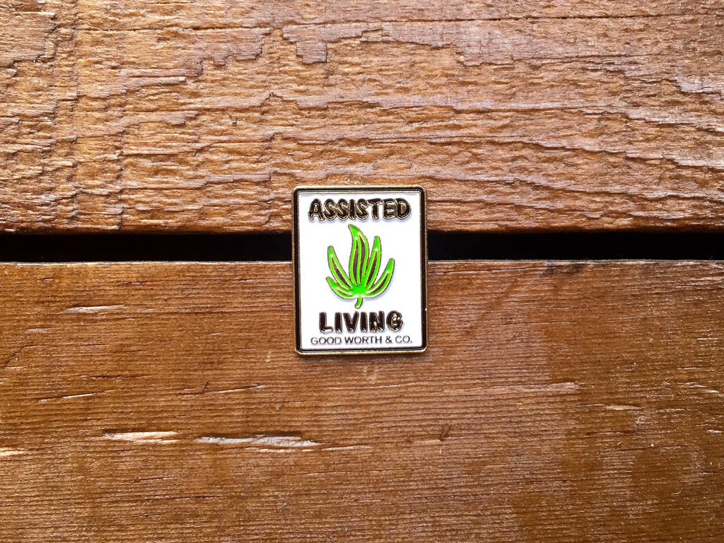 "Good Worth ""Assisted Living Weed"" Pin"