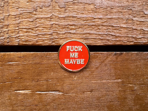 "Good Worth ""Fuck Me"" Pin"