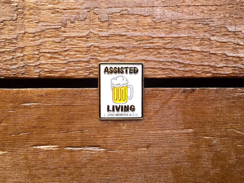 "Good Worth ""Assisted Living Beer"" Pin"