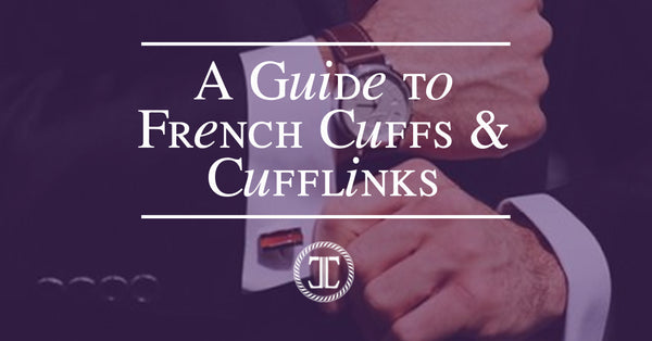 A Guide to Men's French Cuff Shirts and Cufflinks