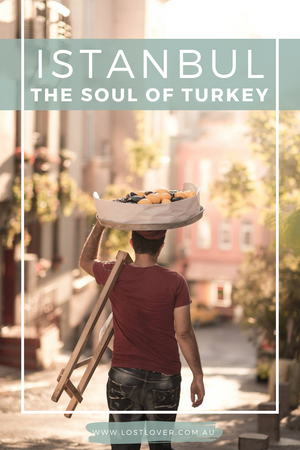 Lost Lover Travel - Istanbul - The Soul of Turkey