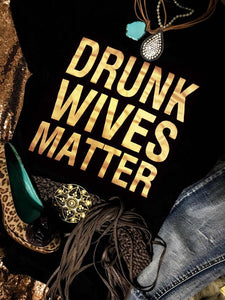 Drunk Wives Matter Letter T-Shirt