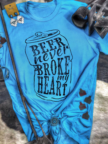 Beer Never Broke My Heart T-shirt
