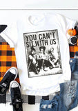You Can't Sit With Us Hocus Pocus Tee