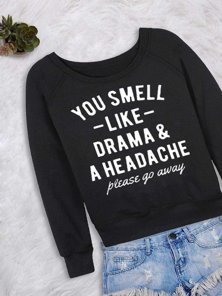You Smell Like Drama And A Headache Sweatshirt