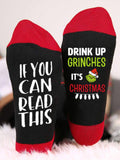 If You Read This Drink Up Grinches It's Xmas Socks