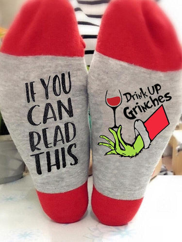 If You Can Read This Drink Up Grinches Socks