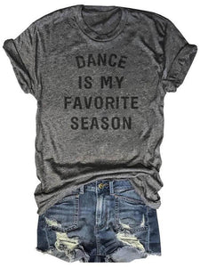 Dance Is My Favorite Season Gray Tee