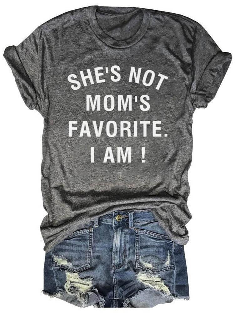 She's Not Mom's Favorite I Am Gray Tee