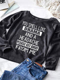 You Smell Like Drama And A Headache Sweatshirt B