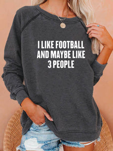 I Like Football And Maybe Like 3 People Sweatshirt