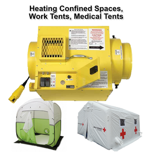 Heating a Confined Space, Work Tent, or Medical Tent