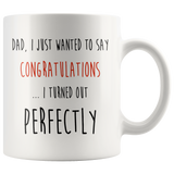 Turned Out Perfectly Father Mug