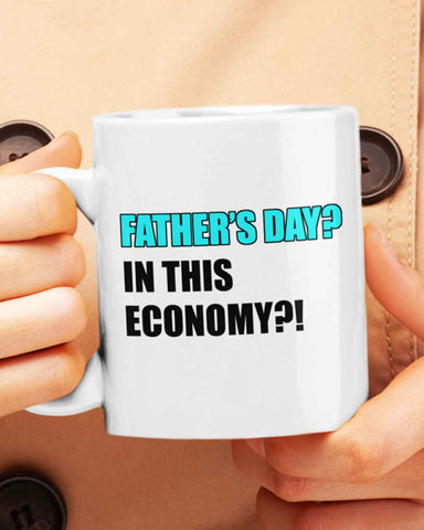 In This Economy Father's Day Mug