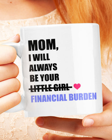Financial Burden Mother's Day Mug