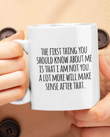 First Thing You Should Know Mug