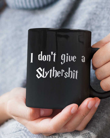 I Don't Give A Slythershit Mug