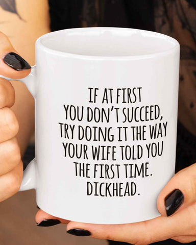 Your Wife Told You Mug