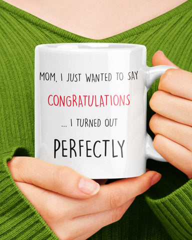 Turned Out Perfectly Mother's Day Mug