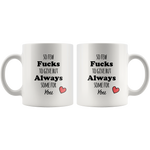 Always Some For You Mug