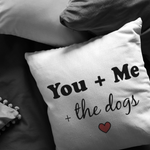 You, Me And The Dogs Pillow