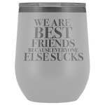 We Are Best Friends Wine Tumbler