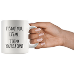 It's Not You Mug