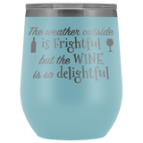 Wine Is So Delightful Wine Tumbler